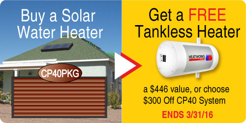 Free Tankless Heater with purchase of Solar Water Heater