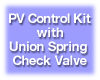 Solar PV Control Kit with Union Spring Check Valve Model CK-P-U